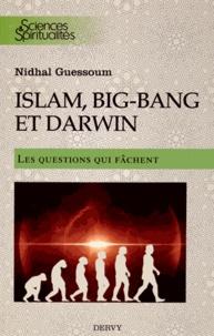 Nidhal Guessoum - Islam, Big-Bang et Darwin - Les questions qui fâchent....