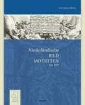Niederländische Bildmotetten und Motettenbilder - Multimediale Kunst um 1600.