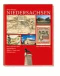 Niedersachen - Das Land und seine Geschichte in Bildern, Texten und Dokumenten.