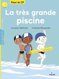 Nielman Louison et  Colonel Moutarde - La très grande piscine.