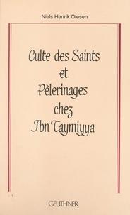 Niels Henrik Olesen et Dominique Sourdel - Culte des saints et pèlerinages chez Ibn Taymiyya : 661 (1263)-728 (1328).
