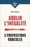 Niels Planel - Abolir l'inégalité - 3 propositions radicales.