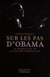 Niels Planel - Sur les pas d'Obama - Le renouveau de la gauche américaine.