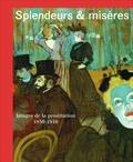 Nienke Bakker et Isolde Pludermacher - Splendeurs et misères - Images de la prostitution 1850-1910.