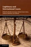Nienke Grossman et Harlan Grant Cohen - Legitimacy and International Courts.
