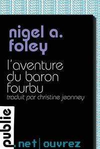 Nigel A. Foley et Christine Jeanney - L'aventure du baron fourbu - Si grande est la communauté de ceux qui ne se résignent pas à la disparition de Sherlock Holmes..