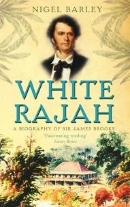 Nigel Barley - White Rajah.