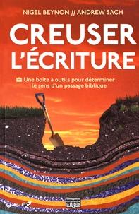 Nigel Beynon - Creuser l'écriture - Une boîte à outils pour déterminer le sens d'un passage biblique.