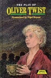 Nigel Bryant - The Play of Charles Dickens' Oliver Twist.