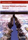 Nigel Bushnell et Angela Leonard - Germany Divided and Reunited 1945-91.