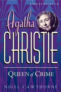 Nigel Cawthorne - A Brief Guide To Agatha Christie.