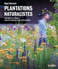 Nigel Dunnett - Plantations naturalistes - Introduire la nature dans les espaces verts et les jardins.