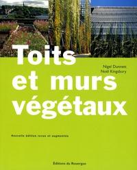 Nigel Dunnett et Noël Kingsbury - Toits et murs végétaux.