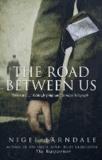 Nigel Farndale - The Road Between Us.