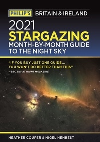 Nigel Henbest - Philip's 2021 Stargazing Month-by-Month Guide to the Night Sky in Britain & Ireland.