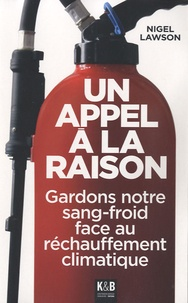 Nigel Lawson - Un appel à la raison.
