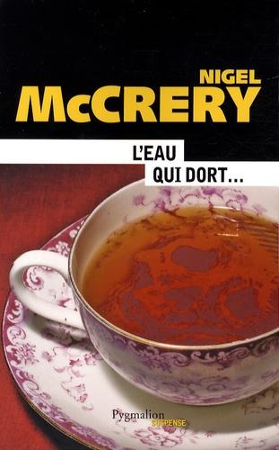 Nigel Mac Crery - L'eau qui dort.