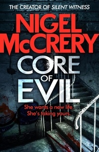 Nigel McCrery - Core of Evil - A gripping thriller that will have you hooked.