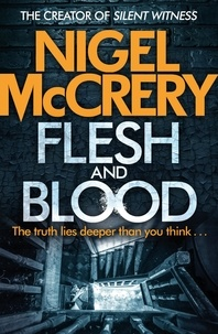 Nigel McCrery - Flesh and Blood - A gripping serial-killer thriller.
