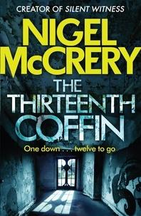 Nigel McCrery - The Thirteenth Coffin - A gripping thriller (DCI Mark Lapslie Book 4).