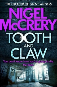 Nigel McCrery - Tooth and Claw - A heart-stopping thriller.