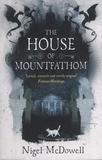 Nigel McDowell - The House of Mountfathom.