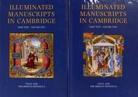 Nigel Morgan et Stella Panayotova - Illuminated Manuscripts in Cambridge - Part Two, Italy and the Iberian Peninsula, 2 volumes.