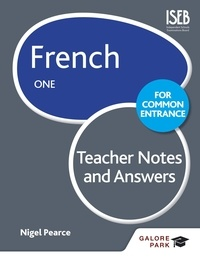 Nigel Pearce - French for Common Entrance One Teacher Notes & Answers.
