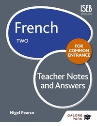 Nigel Pearce - French for Common Entrance Two Teacher Notes & Answers.