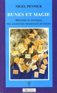 Nigel Pennick - Runes et magie. - Histoire et pratique des anciennes traditions runiques.