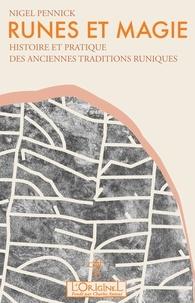 Nigel Pennick - Runes et magie - Histoire et pratique des anciennes traditions runiques.