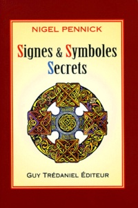 Nigel Pennick - Signes et symboles secrets.