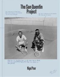Nigel Poor - The San Quentin Project.