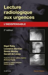 Nigel Raby et Laurence Berman - Lecture radiologique aux urgences - L'indispensable.