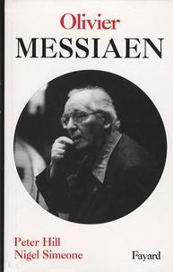 Nigel Simeone et Peter Hill - Olivier Messiaen.