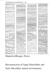 Nigel Thew et Philippe Hadorn - Hauterive/Rouges-Terres - Reconstruction of Upper Palaeolithic and Early Mesolithic natural environments.