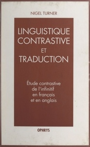 Nigel Turner et Jacqueline Guillemin-Flescher - Étude contrastive de l'infinitif en français et en anglais.