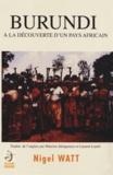Nigel Watt - Burundi - A la découverte d'un pays africain.