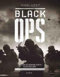 Nigel West - Black Ops - Les opérations militaires secrètes de 1914 à nos jours.