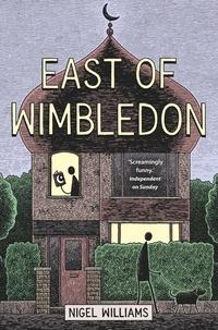 Nigel Williams - East of Wimbledon.
