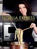 Nigella Lawson - Nigella Express - Cuisiner vite et bien.