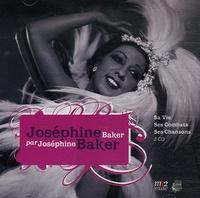 Joséphine Baker - Joséphine Baker par Joséphine Baker - Sa Vie, Ses Combats, Ses Chansons. 2 CD audio