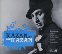 Michel Giment et Elia Kazan - Kazan par Kazan. 2 CD audio