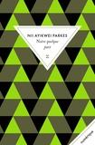 Nii Ayikwei Parkes - Notre quelque part.