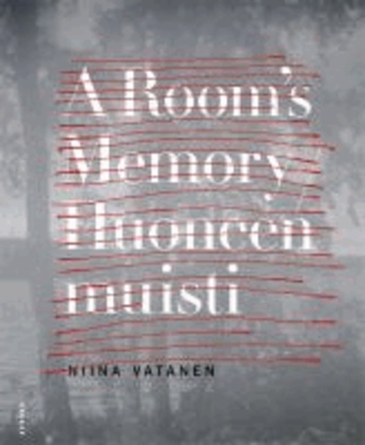 Niina Vatanen - A room´s memory.
