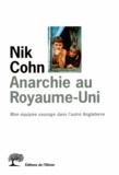 Nik Cohn - ANARCHIE AU ROYAUME-UNI. - Mon équipée sauvage dans l'autre Angleterre.