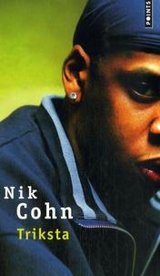Nik Cohn - Triksta - Un écrivain blanc chez les rappeurs de la Nouvelle-Orléans.