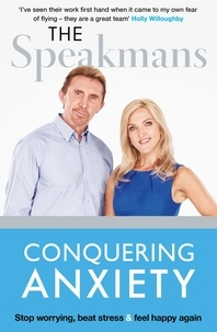 Nik Speakman et Eva Speakman - Conquering Anxiety - Stop worrying, beat stress and feel happy again.