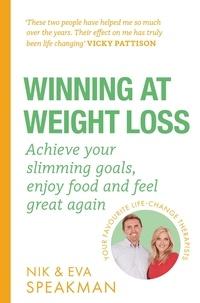 Nik Speakman et Eva Speakman - Winning at Weight Loss - Achieve your slimming goals, enjoy food and feel great again.