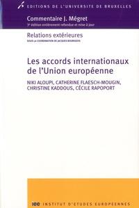 Niki Aloupi et Catherine Flaesch-Mougin - Les accords internationaux de l'Union européenne.